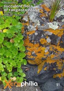 Xerophilia Special Issue no. 5 – February 2015 – Succulent Flora of Rangitoto Island, followed by Whakaari - The White Island